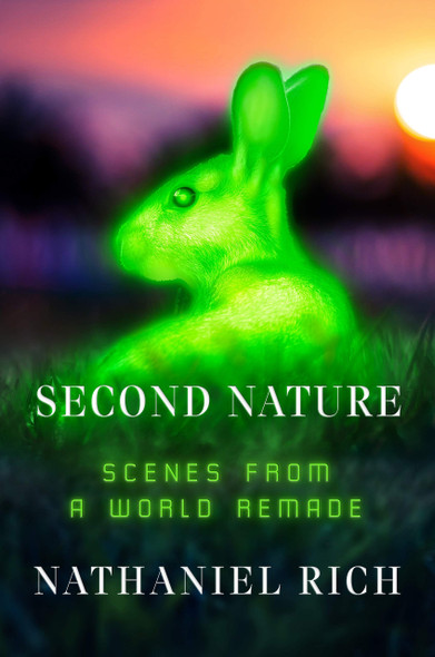 Second Nature: Scenes from a World Remade - Cover