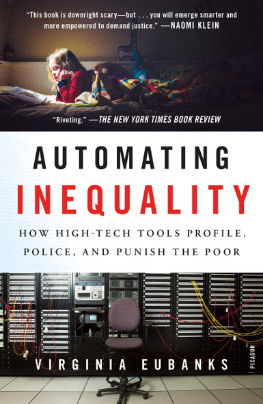 Automating Inequality: How High-Tech Tools Profile, Police, and Punish the Poor - Cover