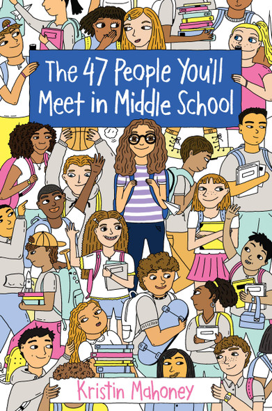 The 47 People You'll Meet in Middle School - Cover