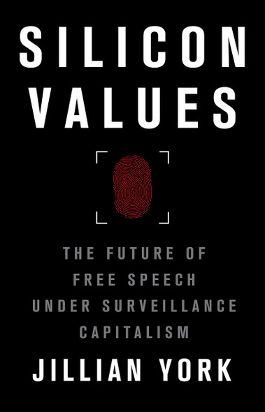 Silicon Values: The Future of Free Speech Under Surveillance Capitalism - Cover