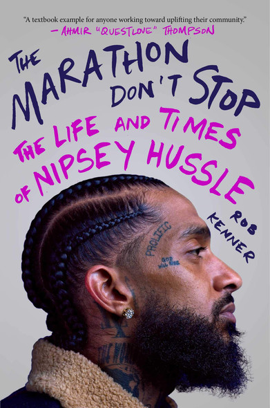 The Marathon Don't Stop: The Life and Times of Nipsey Hussle - Cover
