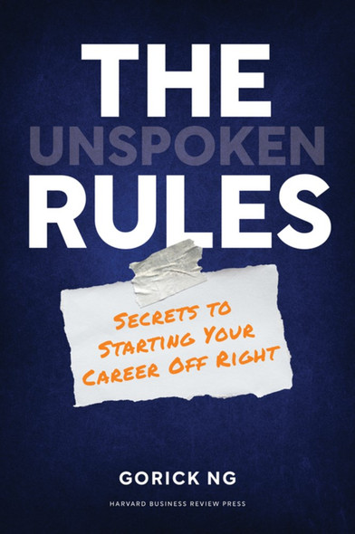 The Unspoken Rules: Secrets to Starting Your Career Off Right - Cover