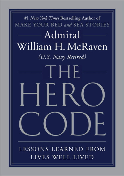 The Hero Code: Lessons Learned from Lives Well Lived - Cover
