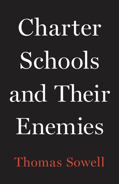 Charter Schools and Their Enemies by Thomas Sowell - Cover