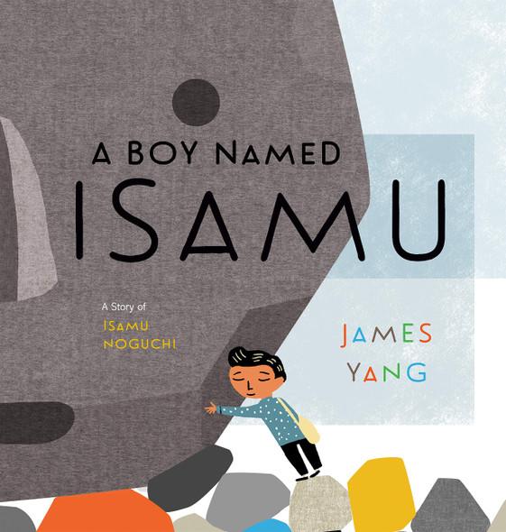 A Boy Named Isamu: A Story of Isamu Noguchi - Cover