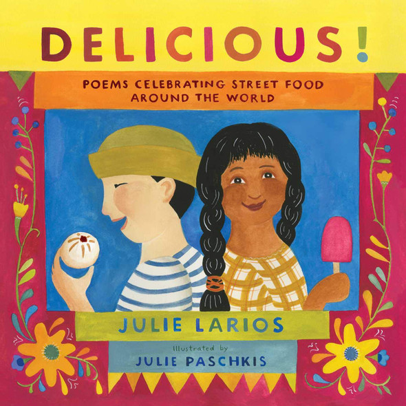 Delicious!: Poems Celebrating Street Food Around the World - Cover