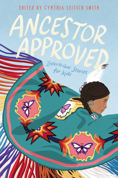 Ancestor Approved: Intertribal Stories for Kids - Cover