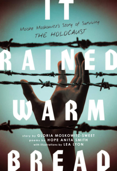 It Rained Warm Bread: Moishe Moskowitz's Story of Surviving the Holocaust - Cover