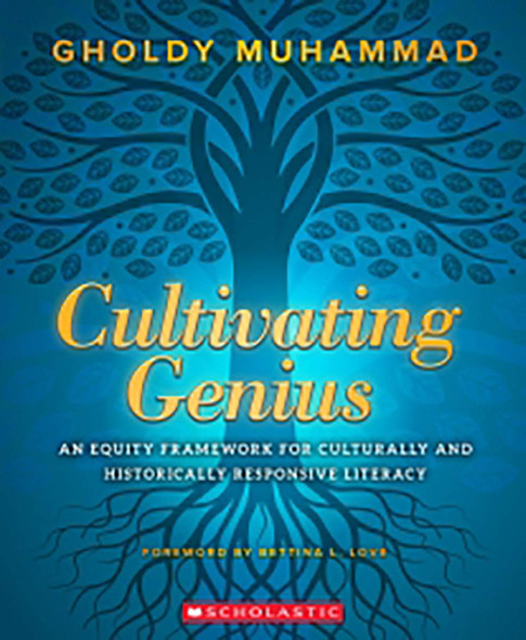Cultivating Genius: An Equity Framework for Culturally and Historically Responsive Literacy - Cover