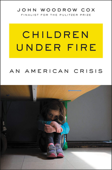 Children Under Fire: An American Crisis - Cover