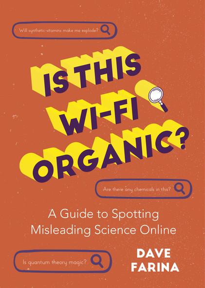 Is This Wi-Fi Organic?: A Guide to Spotting Misleading Science Online - Cover
