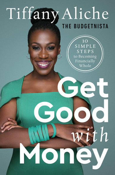 Get Good with Money: Ten Simple Steps to Becoming Financially Whole - Cover
