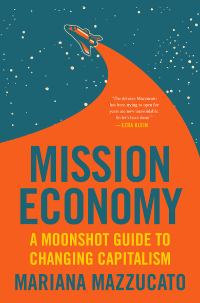 Mission Economy: A Moonshot Guide to Changing Capitalism - Cover