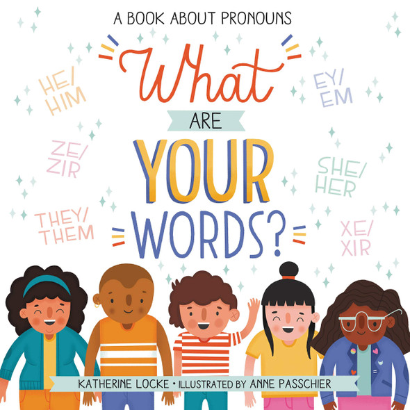What Are Your Words?: A Book about Pronouns - Cover