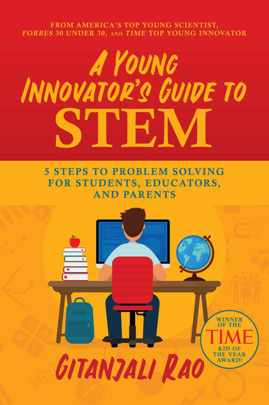 A Young Innovator's Guide to STEM: 5 Steps to Problem Solving for Students, Educators, and Parents - Cover