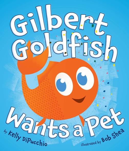 Gilbert Goldfish Wants a Pet - Cover