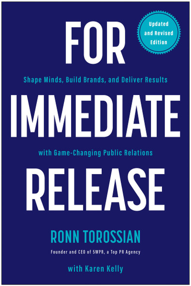 For Immediate Release: Shape Minds, Build Brands, and Deliver Results with Game-Changing Public Relations - Cover