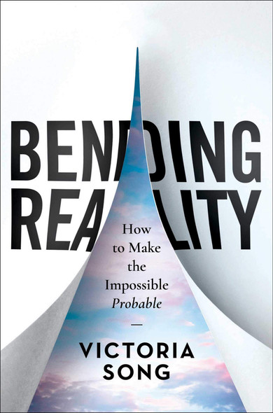 Bending Reality: How to Make the Impossible Probable - Cover