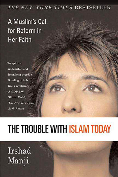 The Trouble with Islam Today: A Muslim's Call for Reform in Her Faith - Cover