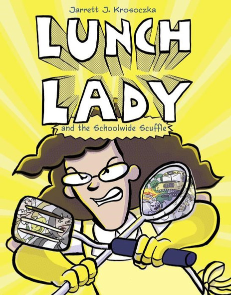 Lunch Lady and the Schoolwide Scuffle (Lunch Lady #10) by Jarrett J. Krosoczka - Cover