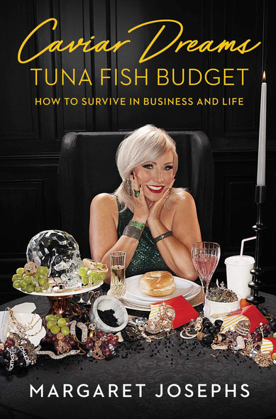 Caviar Dreams, Tuna Fish Budget: How to Survive in Business and Life - Cover