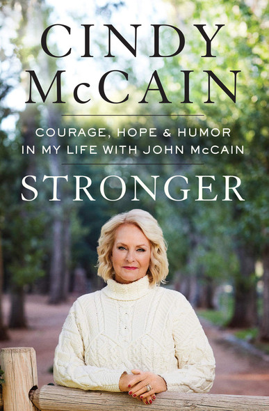 Stronger: Courage, Hope, and Humor in My Life with John McCain - Cover