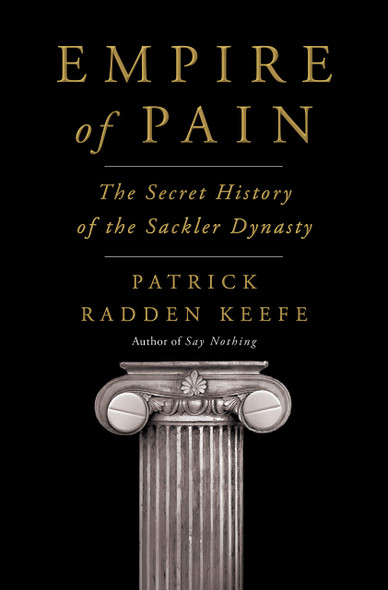 Empire of Pain: The Secret History of the Sackler Dynasty - Cover