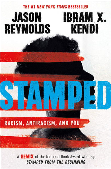 Stamped: Racism, Antiracism, and You: A Remix of the National Book Award-Winning Stamped From the Beginning - Cover