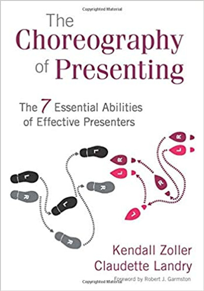 The Choreography of Presenting: The 7 Essential Abilities of Effective Presenters - Cover