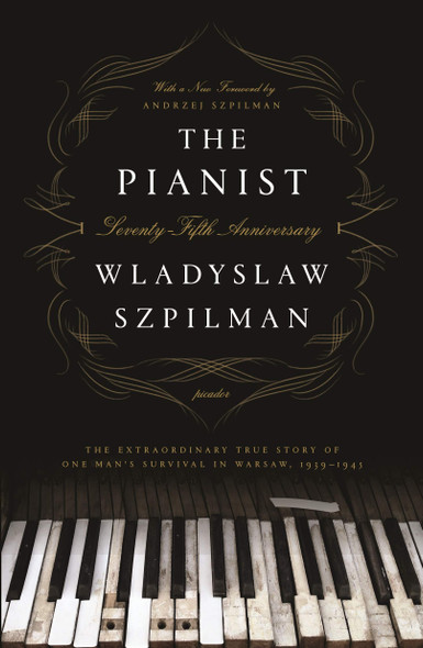 The Pianist (Seventy-Fifth Anniversary Edition): The Extraordinary True Story of One Man's Survival in Warsaw, 1939-1945 - Cover