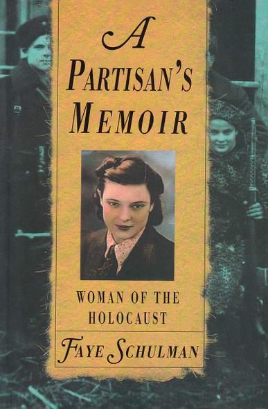 A Partisan's Memoir: Woman of the Holocaust - Cover