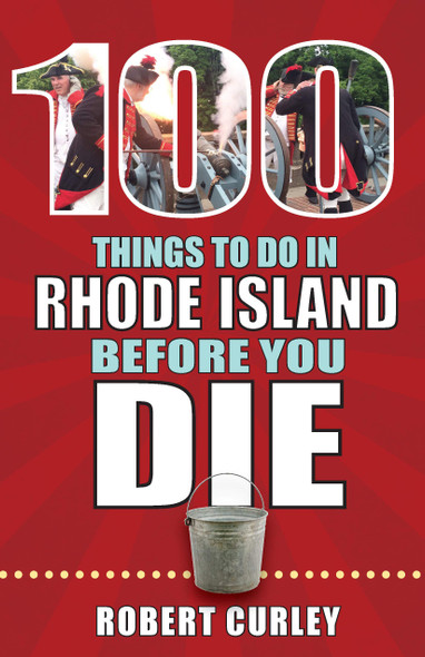 100 Things to Do in Rhode Island Before You Die - Cover