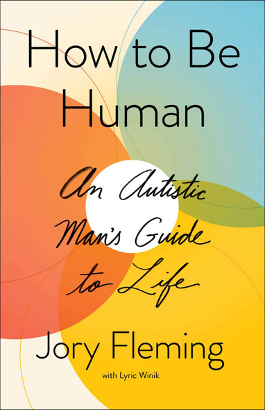 How to Be Human: An Autistic Man's Guide to Life - Cover