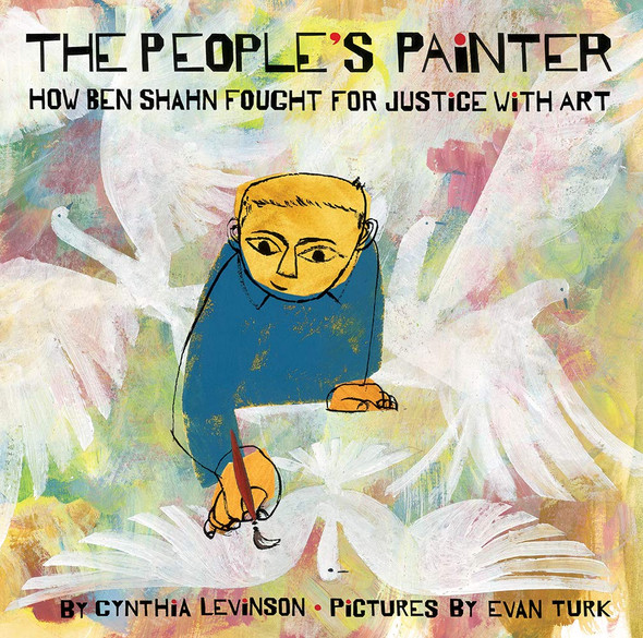 The People's Painter: How Ben Shahn Fought for Justice with Art - Cover