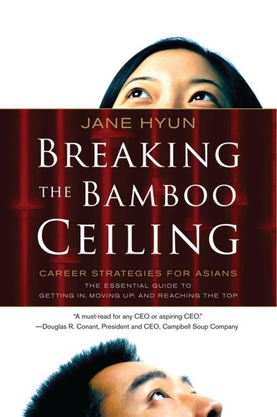 Breaking the Bamboo Ceiling: Career Strategies for Asians [Paperback] - Cover