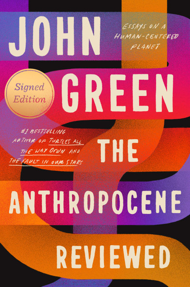 The Anthropocene Reviewed (Signed Edition) - Cover