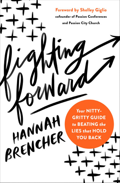 Fighting Forward: Your Nitty-Gritty Guide to Beating the Lies That Hold You Back - Cover