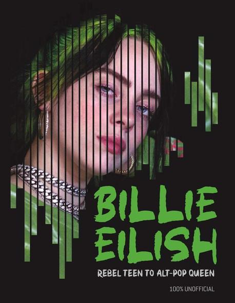 Billie Eilish: Rebel Teen to Alt-Pop Queen - Cover