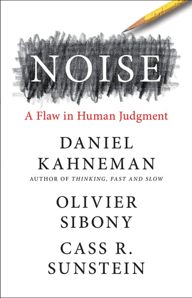 Noise: A Flaw in Human Judgement - Cover
