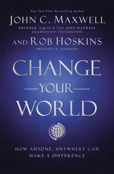 Change Your World: How Anyone, Anywhere Can Make a Difference - Cover