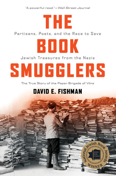 The Book Smugglers: Partisans, Poets, and the Race to Save Jewish Treasures from the Nazis - Cover