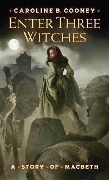 Enter Three Witches : A Story of Macbeth Cover