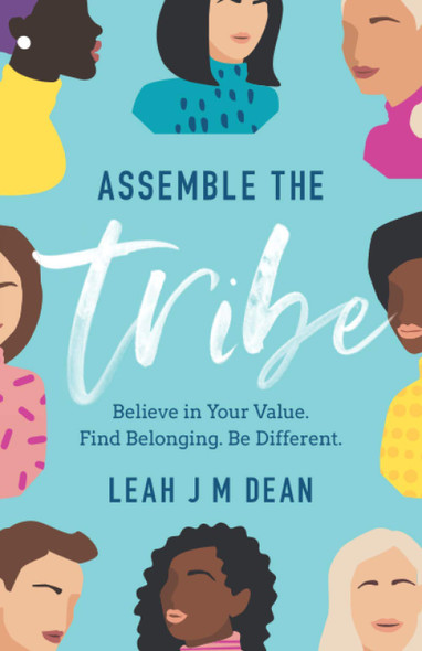 Assemble the Tribe: Believe in Your Value. Find Belonging. Be Different. - Cover