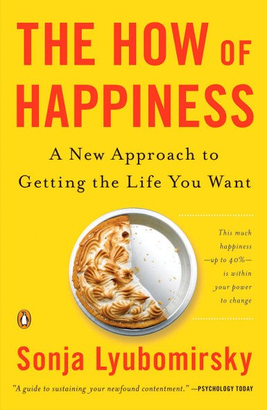 The How of Happiness: A New Approach to Getting the Life You Want - Cover