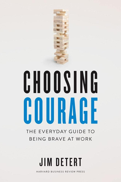 Choosing Courage: The Everyday Guide to Being Brave at Work - Cover