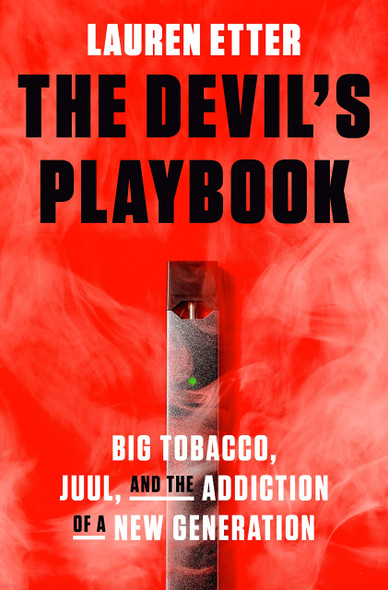 The Devil's Playbook: Big Tobacco, Juul, and the Addiction of a New Generation - Cover