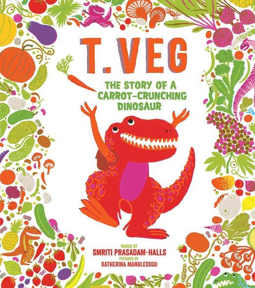 T. Veg: The Story of a Carrot-Crunching Dinosaur - Cover