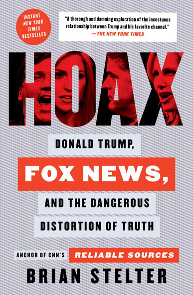 Hoax: Donald Trump, Fox News, and the Dangerous Distortion of Truth - Cover