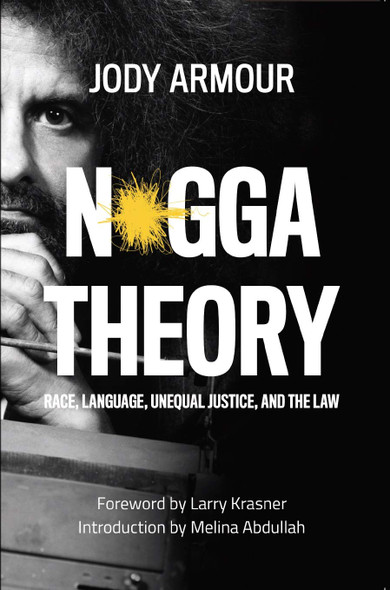 N*gga Theory: Race, Language, Unequal Justice, and the Law - Cover