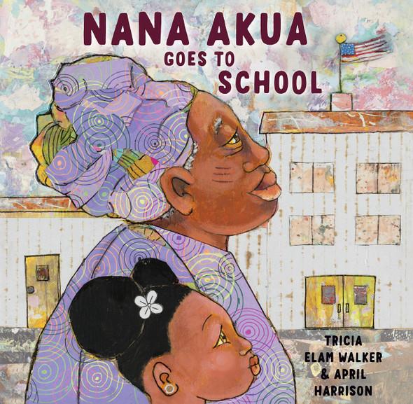 Nana Akua Goes to School - Cover